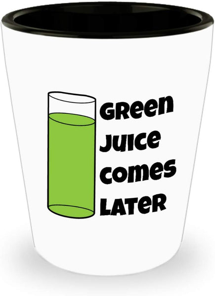 For a Health Kick Gift this is perfect or Even if you just drink Tequila - Green juice comes later Shot Glass 6/2 J