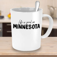 Life is good in Minnesota Living Happy Travel Destination Place City Coffee Mug Cafe Drinking Cup 25/17 J
