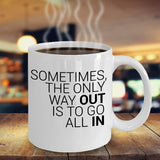 Sometimes the only way out is to go all in Gambling Gamblers Casino Novelty Coffee Mug Ceramic Tea Cup Cafe Hot Drinks Gift Ideas 24/18 Joed