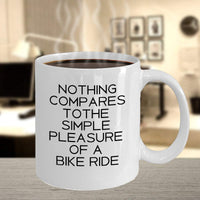 Nothing compares to the simple pleasure of a Bike Ride Riding Coffee Mug Gift Ideas Tea Cup Gift Ideas Bikers 26/14 Joed