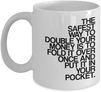 Money Funny Meme's Saying's Novelty Printed Coffee Mug Tea Cup Gift Ideas Souvenir for Friends Family 24/12 Joed