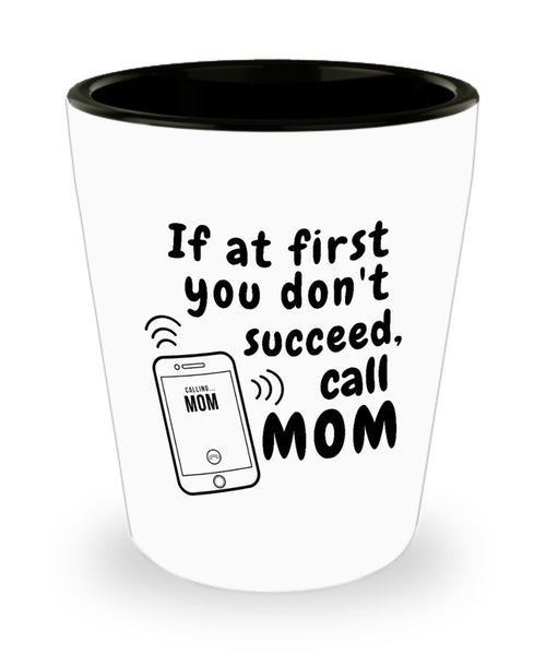 Ask mom For Help, Children Thoughts, Don't Give Up Funny Quote, If You don't Succeed Shot Glass 5/6 J