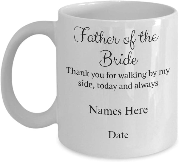 Father of the Bride Personalized Gift Coffee Mug Tea Cup Cafe Teaware Hot Brewed Caffeine 9/4 J