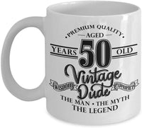 Premium Quality aged 50 years Vintage Wisdom, Dude, Experience. The man, The myth, The legend Coffee Mug 23/27
