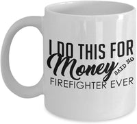 Sarcastic Mug for Firefighters, Firies Gift Mug 3/27