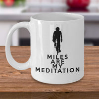 Miles are My Meditation Biker Biking Printed Coffee Mug GIft Souvenir Ideas Tea Cup Cafe Family Friends 26/12 Joed