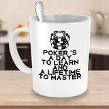 Poker 's a day to learn and a lifetime to master Hard Gambling Money Coffee Mug Gift Souvenir for Gambler Teaware Tea Cup Cafe 24/16 Joed