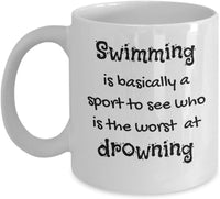 swimming is basically a sport to see who is the worst at drowning, Novelty Printed Funny Jokes Popular Olympic Games Coffee Mug Great gift for Athletes 12/4 J