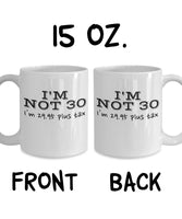 I'm not 30, I'm 29.95 plus tax Funny Meme's Quotes Printed Coffee Mug Teaware Tea Cup Cafe 23/11