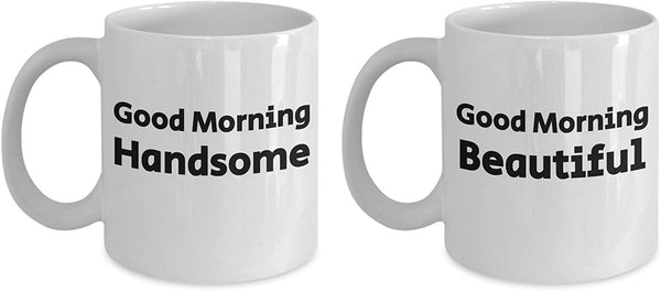 Good Morning Handsome Beautiful Couple Coffee Mug 9/21 J
