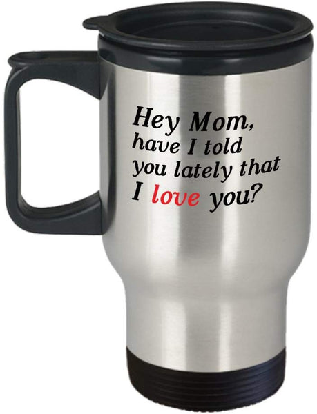I love you Mom Travel Mug Perfect Gift For Mom Best For Mother's Day 2/14a J