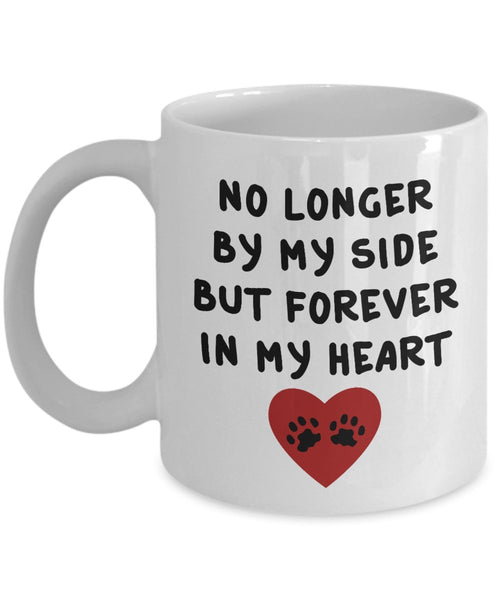 No Longer by My Side. but Forever in My Heart Goodbye Novelty Pet Lover Farewell Parting Away Coffee Mug Memorial Souvenir Tea Cup 14/18 J