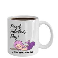 Forget Valentine's Day Mermaid Coffee Mug M06