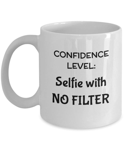 Confidence level, selfie with no filter, Novelty Printed Self Portrait Social Media Coffee Cup Mug Gift Souvenir 12/12 J