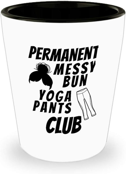 Yoga Pants Club Shot Glass Messy Bun Gift For Women Men 5/14 J