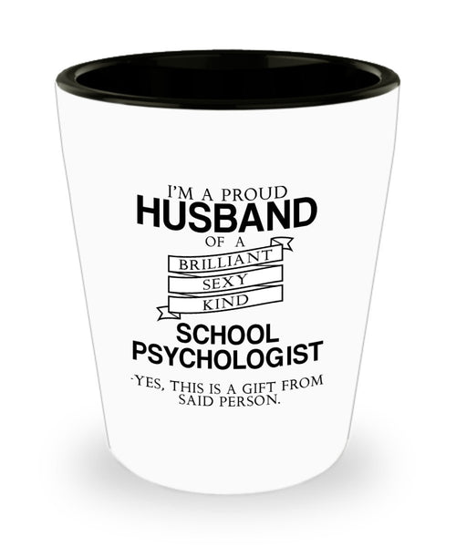 Psychologist Gift, Proud Psychologist Husband gift, Mother's Day Gift Proud Husband School Psychologist Shot Glass 4/13 J