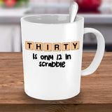 Thirty is only 12 in Scrabble Birthday Celebrant Adult Funny Coffee Mug Gift Ideas Teaware Tea Cup cafe 23/15 J
