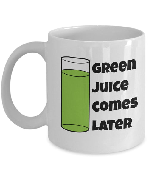 For a Health Kick Gift Mug this is perfect or Even if you just drink Coffee or Tequila - Green juice comes later 6/2 J