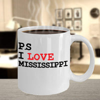 P.S I Love Mississippi Place to Visit Tourists Destination Coffee Mug Gift Ideas Souvenir Cafe Tea Cup 25/30 J
