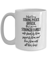 Behind Every Strong Police Officer, There's an even Stronger Family who Stands by them, Supports them, and Loves them with all their heart. 33/17 J