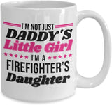 I'm not just Daddy's Little Girl. I'm a Firefighter's Daughter Coffee Mug 33/8 J