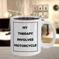 My Theraphy Involves Motorcycle Treatment Medical Care Motor Bike Coffee Mug Gift Ideas for Friends Family who Love Motorcycle 26/17 Joed