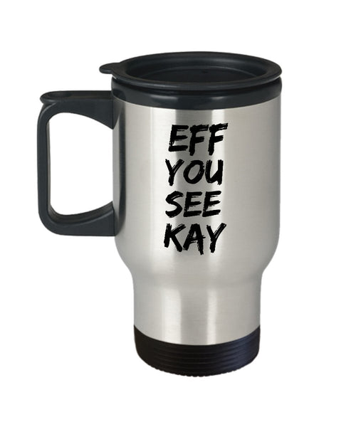 Inappropriate Gift Coffee Travel Mug Funny Office Collectible Novelty EFF YOU SEE KAY 6/3 J