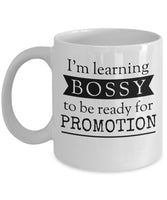 I'm learning bossy to be ready for promotion Coffee Mug Funny Office Collectible Novelty 6/21A J