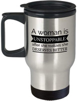 Unstoppable Mug Women Strong Female Travel Mug J8
