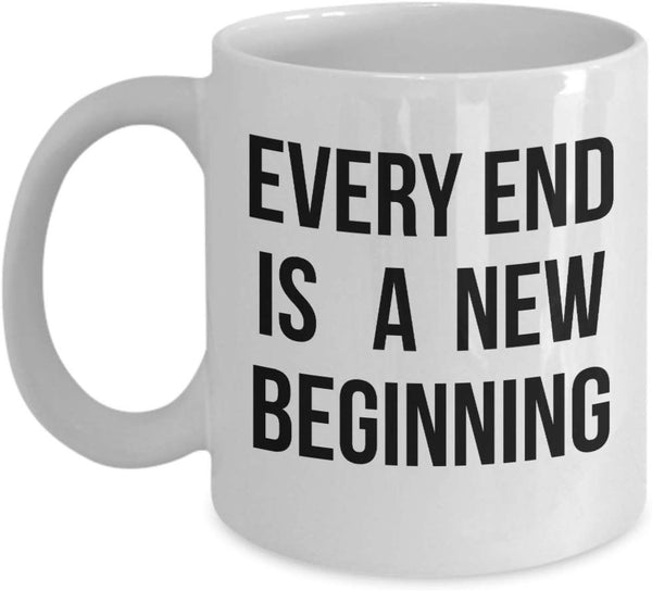 Every End is a New Beginning Novelty Starting Goodbye Farewell Custom Coffee Mug Tea Cup Souvenir Birthday Gift Ideas Dishwasher Safe 15/8 J