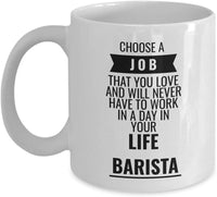 Barista Choose Job You Love Mug 5/12d