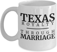 Texas Royalty Mug Marriage Gift For all Occasions 5/19