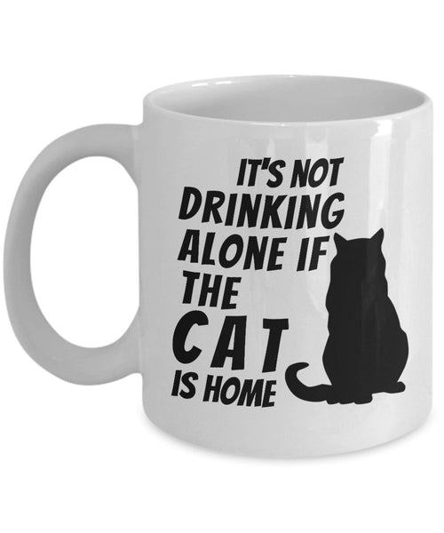 Coffee Mug Funny Office Collectible Novelty - It's not drinking alone if the cat is home 6/5 J