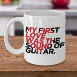 My First Love was The Sound of Guitar Instrument Guitarists Favorite Hobby Printed Coffee Mug Gift Ideas Tea Cup Cafe Teaware Drinkware 30/15 joed