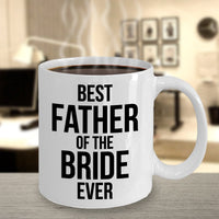 Best Father of the Bride Ever Coffee Mug 4/19 J