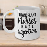 Transplant Nurses Coffee Mug 4/11 J