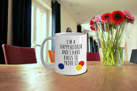 I'm a Happy Hooker and I have the Balls to Prove it Printed Coffee Mug Gift Ideas Tea Cup Caffeine 16/23