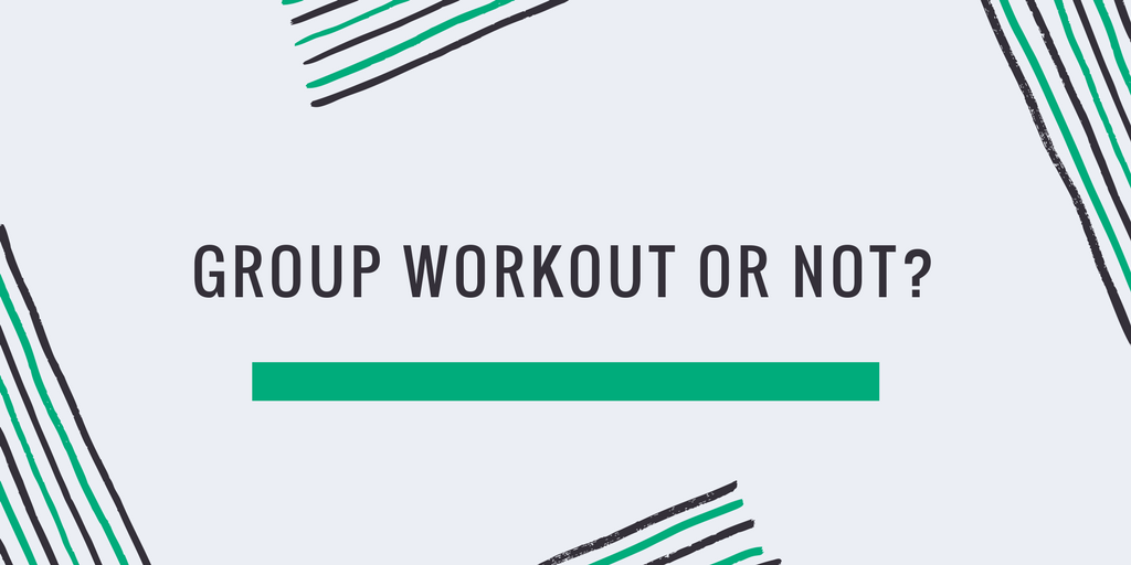 group workout or doing it alone?