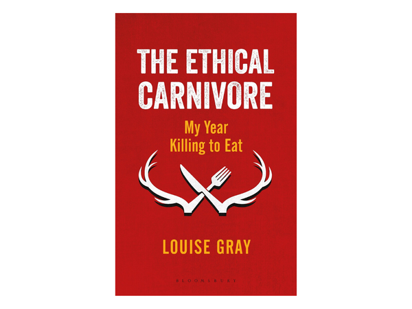 The Ethical Carnivore by Louise Gray