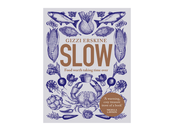 Slow: Food Worth Taking Time Over by Gizzi Erskine