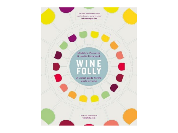 Wine Folly: A Visual Guide to the World of Wine by Justin Hammack & Madeline Puckette
