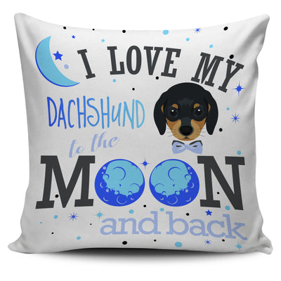 I Love My Dachshund To The Moon And Back Pillow Cover