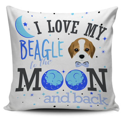 I Love My Beagle To The Moon And Back Pillow Covers