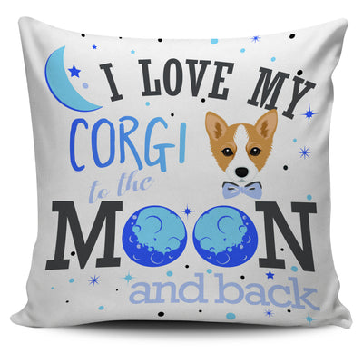 I Love My Corgi To The Moon And Back Pillow Cover