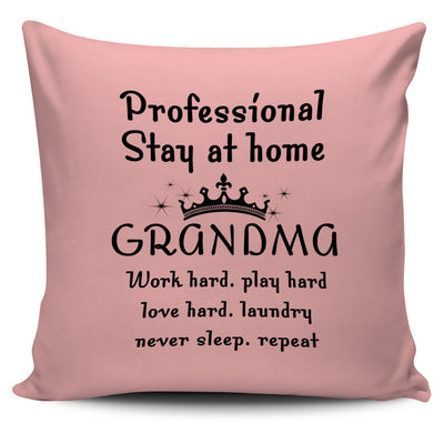 Professional Stay At Home Grandma Pillow Cover