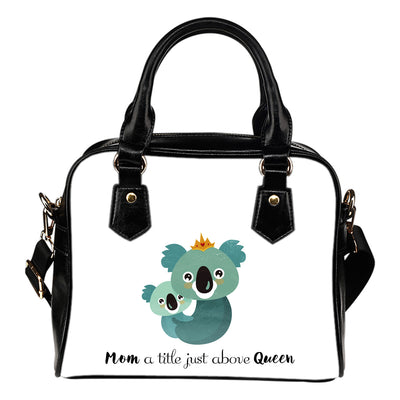 Mom A Title Just Above Queen Koala Shoulder Handbag For Mama