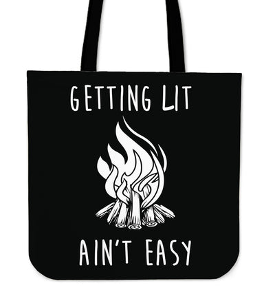 Getting Lit Ain't Easy Tote Bag