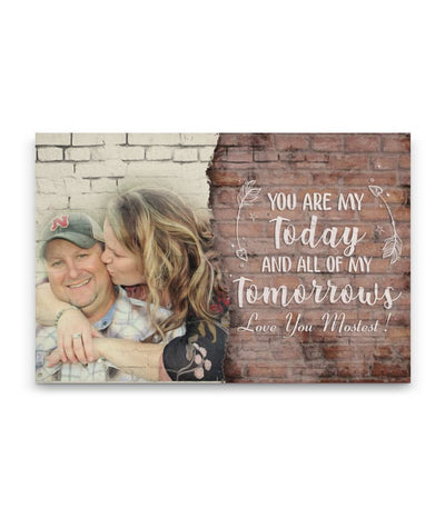 You Are My Tomorrows Love You Mostest Custom Canvas Print