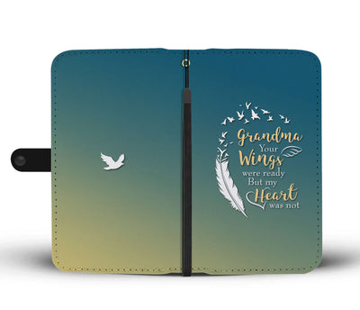 Grandma Your Wings Were Ready But My Heart Was Not Wallet Phone Case