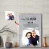 My Love - I Love You More Mean I Love You The Most Couple Canvas Print